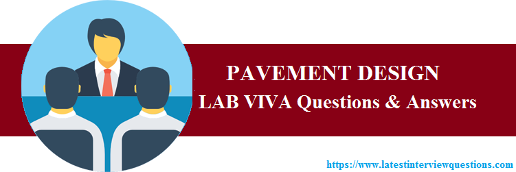 Lab VIVA Questions on PAVEMENT DESIGN