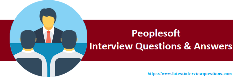 Interview Questions on Peoplesoft
