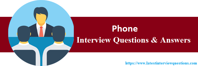 Interview Questions On  Phone