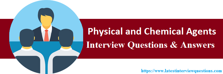 Interview Questions On Physical and Chemical Agents