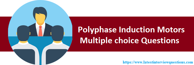 MCQs on Polyphase Induction Motors