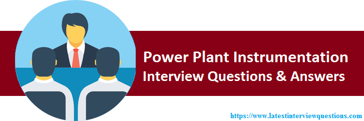 Interview Questions on Power Plant Instrumentation