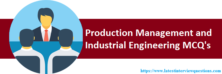 MCQs on Production Management and Industrial Engineering