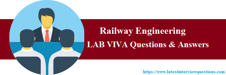 Lab VIVA Questions on Railway Engineering