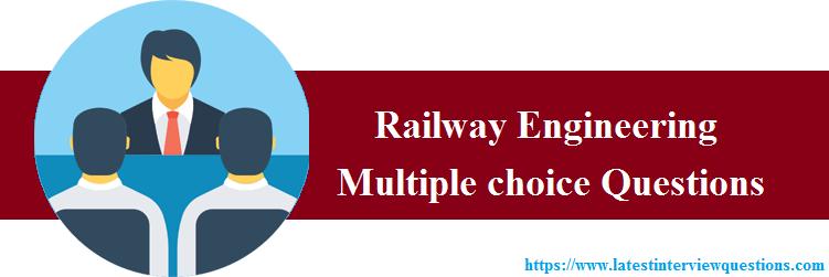 MCQs on Railway Engineering