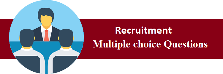 Objective Type Questions On Recruitment