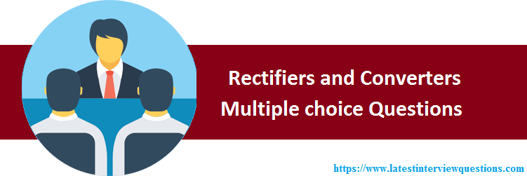 MCQs on Rectifiers and Converters