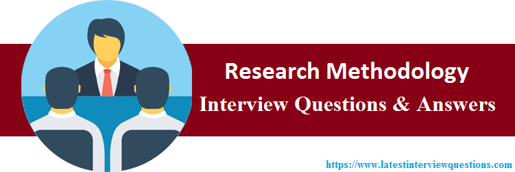 Interview Questions On Research Methodology