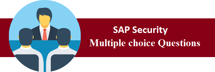 Objective Type Questions On SAP Security