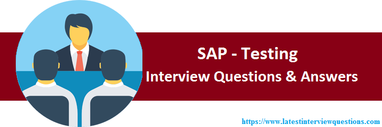 Interview Questions on SAP Testing