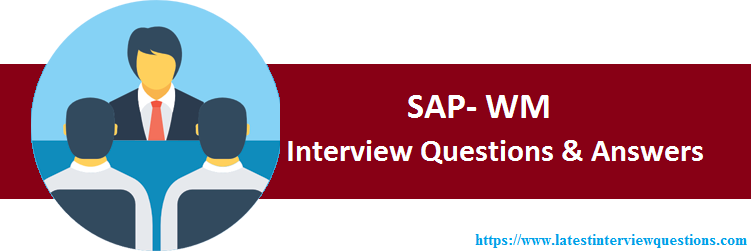 Interview Questions on SAP WM