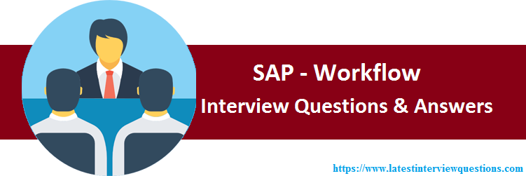 Interview Questions on SAP Workflow