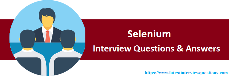 Interview Questions on Selenium