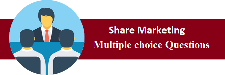 Objective Type Questions On Share Marketing