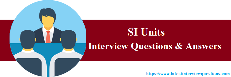 Interview Questions on SI Units