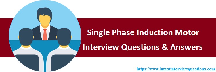 Interview Questions on Single Phase Induction Motor
