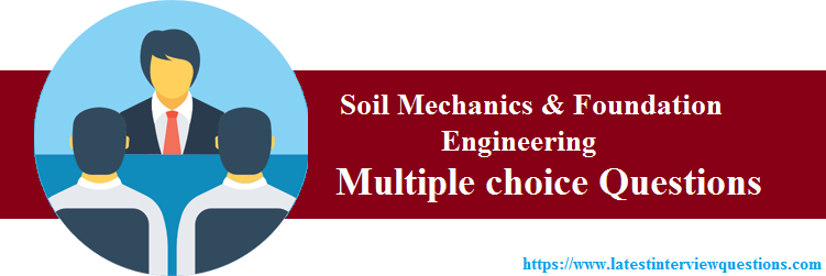 MCQs on Soil Mechanics and Foundation Engineering
