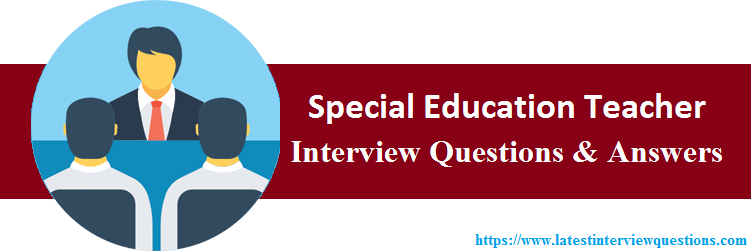 Interview Questions On Special Education Teacher