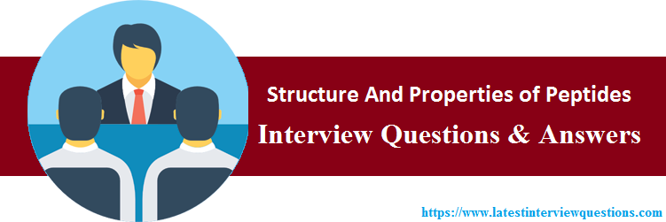 Interview Questions On Structure And Properties of Peptides