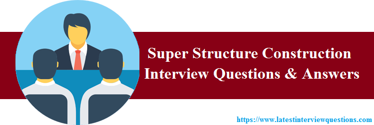 Interview Questions on Super Structure Construction