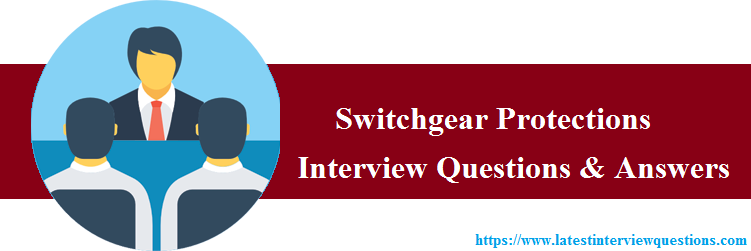 Interview Questions on Switchgear Protection