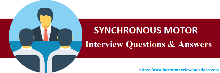 Interview Questions on SYNCHRONOUS MOTOR