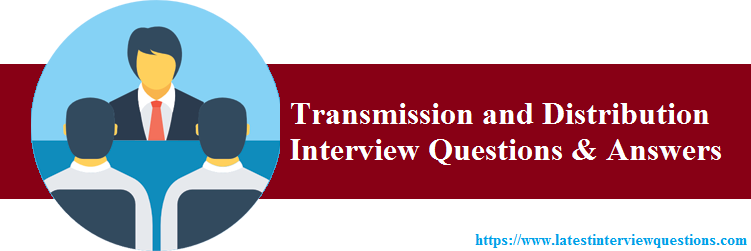 Interview Questions on Transmission and Distribution