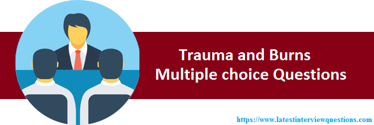 MCQs on Trauma and Burns