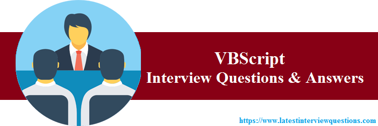 TOP 20+ VBScript Interview Questions - Latest VBScript Questions and