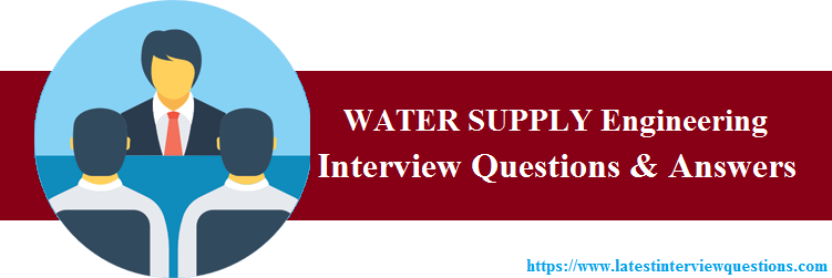 Interview Questions on WATER SUPPLY Engineering
