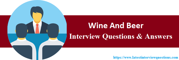 Interview Questions On Wine And Beer